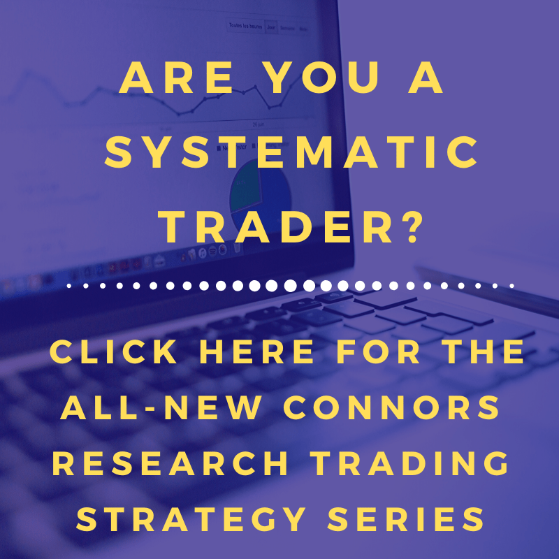 Are You a Systematic Trader? Click Here for the All-New Connors Research Trading Strategy Series