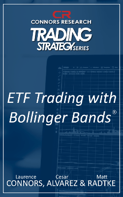 Connors Research Trading Strategy Series: ETF Trading with Bollinger Bands Guidebook