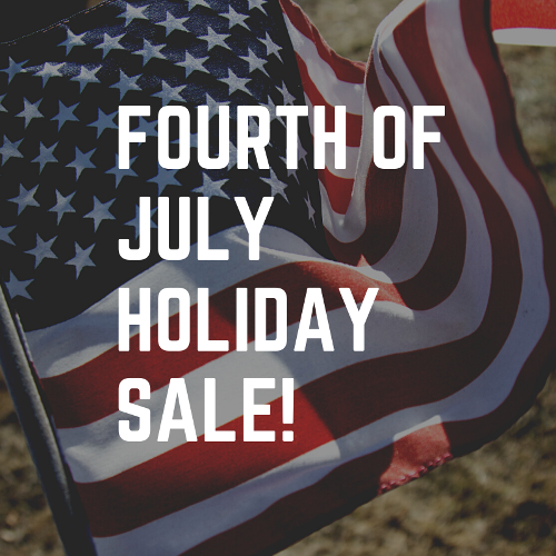 Fourth of July Holiday Sale!