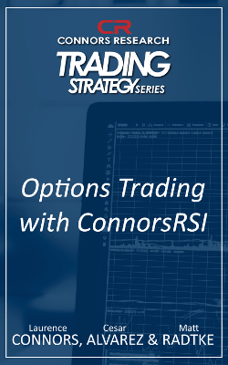 Connors Research Trading Strategy Series: Options Trading with ConnorsRSI Guidebook