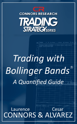 Connors Research Trading Strategy Series: Trading with Bollinger Bands Guidebook